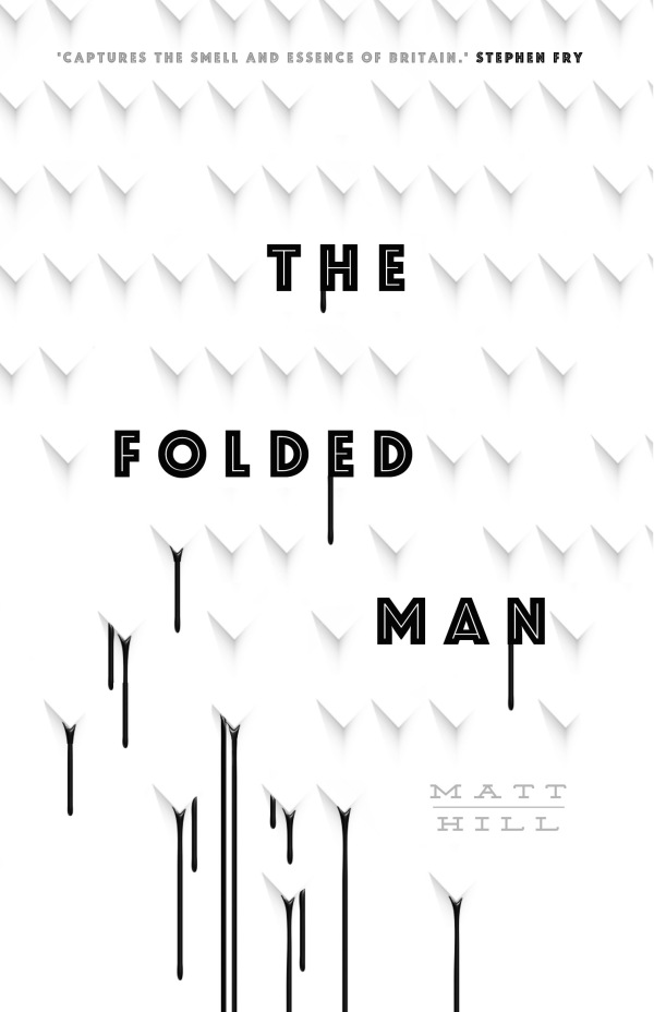 The Folded Man, Matt Hill